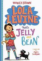 Cover-Bild zu Lola Levine Meets Jelly and Bean von Brown, Monica