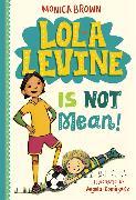 Cover-Bild zu Lola Levine Is Not Mean! von Brown, Monica