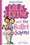 Cover-Bild zu Lola Levine and the Ballet Scheme von Brown, Monica