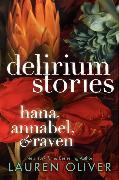 Cover-Bild zu Delirium Stories: Hana, Annabel, and Raven von Oliver, Lauren