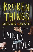 Cover-Bild zu Broken Things - Alles nur (k)ein Spiel von Oliver, Lauren