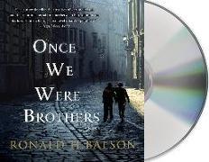Cover-Bild zu Once We Were Brothers von Balson, Ronald H.