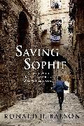 Cover-Bild zu Saving Sophie (eBook) von Balson, Ronald H.