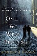 Cover-Bild zu Once We Were Brothers (eBook) von Balson, Ronald H.