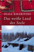 Cover-Bild zu Das weiße Land der Seele (eBook) von Kharitidi, Olga