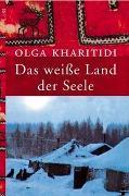 Cover-Bild zu Das weisse Land der Seele von Kharitidi, Olga