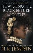 Cover-Bild zu How Long 'til Black Future Month? von Jemisin, N. K.