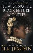 Cover-Bild zu How Long 'til Black Future Month? (eBook) von Jemisin, N. K.