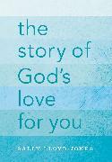 Cover-Bild zu The Story of God's Love for You von Lloyd-Jones, Sally
