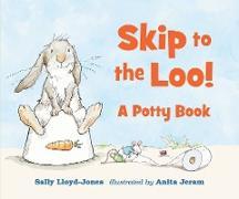 Cover-Bild zu Skip to the Loo! A Potty Book von Lloyd-Jones, Sally