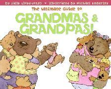 Cover-Bild zu The Ultimate Guide to Grandmas & Grandpas! von Lloyd-Jones, Sally