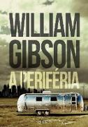 Cover-Bild zu A periféria (eBook) von Gibson, William