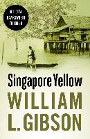Cover-Bild zu Singapore Yellow (eBook) von Gibson, William L.