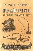 Cover-Bild zu Tips and Tricks of Trapping (eBook) von Gibson, William Hamilton