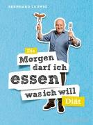 """Cover-Bild zu Die """"Morgen darf ich essen, was ich will""""-Diät von Ludwig, Bernhard"""