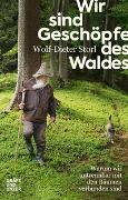 Cover-Bild zu Wir sind Geschöpfe des Waldes von Storl, Wolf-Dieter