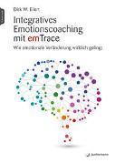 Cover-Bild zu Integratives Emotionscoaching mit emTrace von Eilert, Dirk
