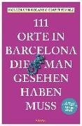Cover-Bild zu 111 Orte in Barcelona, die man gesehen haben muss von Grumt Suárez, Holger