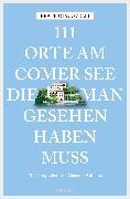 Cover-Bild zu 111 Orte am Comer See, die man gesehen haben muss (eBook) von Giacovelli, Beate