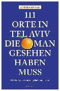 Cover-Bild zu 111 Orte in Tel Aviv, die man gesehen haben muss (eBook) von Livnat, Andrea
