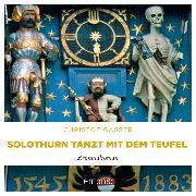 Cover-Bild zu Solothurn tanzt mit dem Teufel (Audio Download) von Gasser, Christof