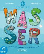 Cover-Bild zu Wasser - Geschichten zum Planschen, Staunen und Forschen (eBook) von Orosz, Susanne