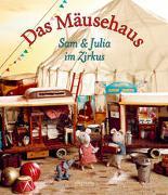 Cover-Bild zu Das Mäusehaus. Sam & Julia im Zirkus von Schaapman, Karina
