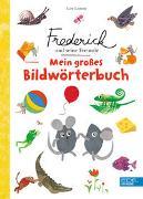 Cover-Bild zu Frederick und seine Freunde: Mein großes Bildwörterbuch von Lionni, Leo