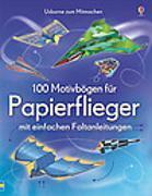 Cover-Bild zu 100 Motivbögen für Papierflieger von Tudor, Andy (Illustr.)