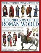 Cover-Bild zu An Illustrated Encyclopedia of the Uniforms of the Roman World von Kiley, Kevin F.