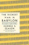 Cover-Bild zu Clason, George S.: The Richest Man in Babylon: The Complete Original Edition