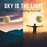 Cover-Bild zu Hill, Napoleon: The Sky is the Limit Vol 1-2 (20 Classic Self-Help Books Collection) (Audio Download)