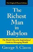Cover-Bild zu Clason, George Samuel: The Richest Man in Babylon: The World's Favorite Inspirational Guide to Managing Wealth