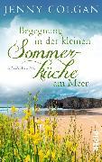 Cover-Bild zu Colgan, Jenny: Begegnung in der kleinen Sommerküche am Meer (eBook)