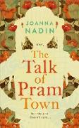 Cover-Bild zu Nadin, Joanna: The Talk of Pram Town (eBook)