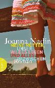 Cover-Bild zu Nadin, Joanna: Meine Mutter, unser wildes Leben und alles dazwischen (eBook)