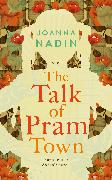 Cover-Bild zu Nadin, Joanna: The Talk of Pram Town