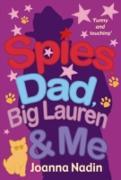 Cover-Bild zu Nadin, Joanna: Spies, Dad, Big Lauren and Me (eBook)