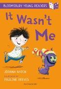 Cover-Bild zu Nadin, Joanna: It Wasn't Me: A Bloomsbury Young Reader (eBook)