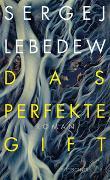 Cover-Bild zu Das perfekte Gift von Lebedew, Sergej