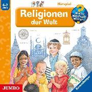 Cover-Bild zu Wieso? Weshalb? Warum? Religionen der Welt (Audio Download) von Weinhold, Angela
