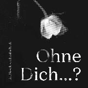 Cover-Bild zu Ohne Dich...? (Audio Download) von Reich, Sandro
