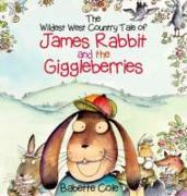 Cover-Bild zu The Wild West Country Tale of James Rabbit and the Giggleberries von Cole, Babette