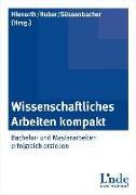 Cover-Bild zu Wissenschaftliches Arbeiten kompackt von Hienerth, Claudia (Hrsg.)