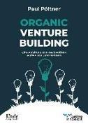 Cover-Bild zu Organic Venture Building von Pöltner, Paul