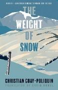 Cover-Bild zu The Weight of Snow (eBook) von Guay-Poliquin, Christian