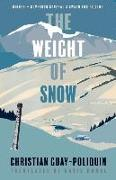 Cover-Bild zu The Weight of Snow von Guay-Poliquin, Christian