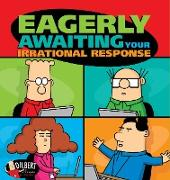Cover-Bild zu Eagerly Awaiting Your Irrational Response (eBook) von Adams, Scott
