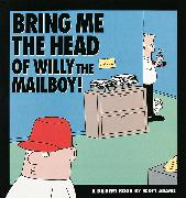 Cover-Bild zu Bring Me the Head of Willy the Mailboy von Adams, Scott