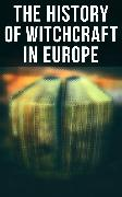 Cover-Bild zu The History of Witchcraft in Europe (eBook) von Godwin, William